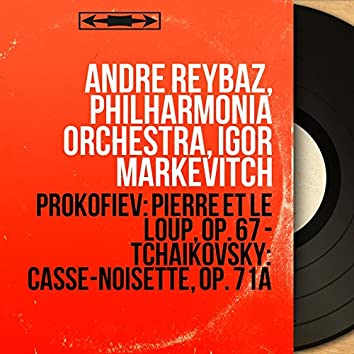Prokofiev: Pierre et le loup, Op. 67 - Tchaikovsky: Casse-noisette, Op. 71a (Mono Version)