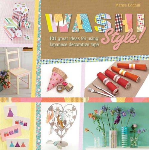 Washi Style!: 101 Great Ideas for Using Japanese Decorative Tape