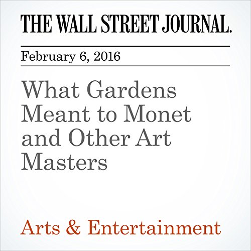 What Gardens Meant to Monet and Other Art Masters cover art