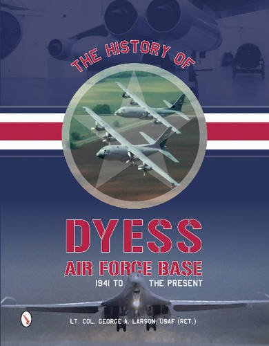 History of Dyess Air Force Base: 1941 to the Present