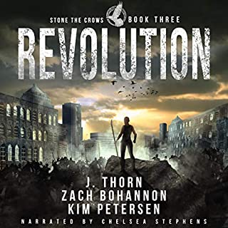Revolution     Stone the Crows, Book 3              Written by:                                                                                                                                 J. Thorn,                                                                                        Zach Bohannon,                                                                                        Kim Petersen                               Narrated by:                                                                                                                                 Chelsea Stephens                      Length: 4 hrs and 43 mins     Not rated yet     Overall 0.0