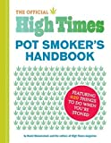 The Official High Times Pot Smokers Handbook Featuring 420 Things To Do When Youre Stoned The Official High Times Pot Smokers Handbook