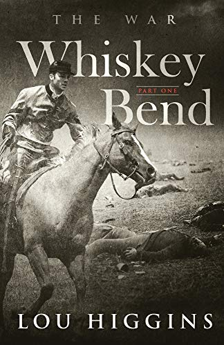 Whiskey Bend: Part One: The War