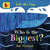 Who Is the Biggest? (Lift the Flap)