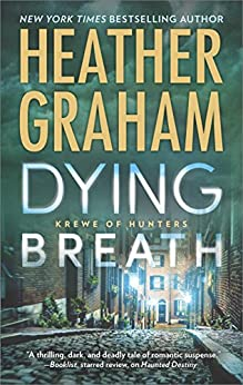 Dying Breath (Krewe of Hunters Book 21) by [Heather Graham]