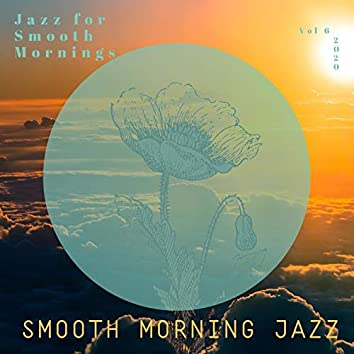 Jazz for Smooth Mornings, Vol 6