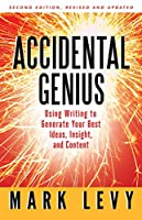 Accidental Genius: Revolutionize Your Thinking Through Private Writing