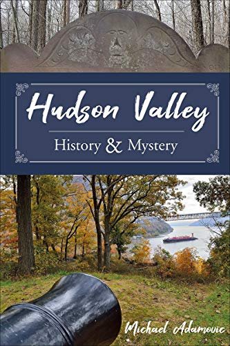 Compare Textbook Prices for Hudson Valley History and Mystery  ISBN 9780764360244 by Adamovic, Michael
