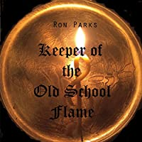 Keeper of the Old School Flame