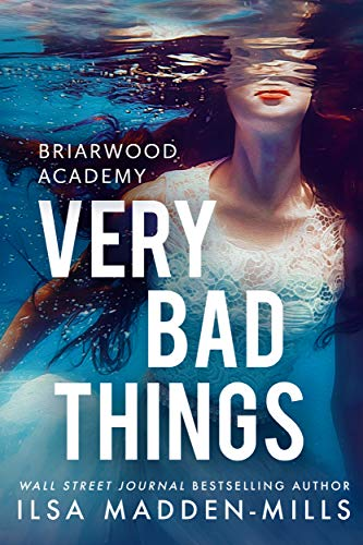 Very Bad Things (Briarwood Academy Book 1) by [Ilsa Madden-Mills]