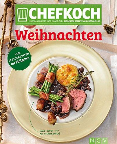 CHEFKOCH Weihnachten: Für Sie getestet und empfohlen: Die besten Rezepte von chefkoch.de