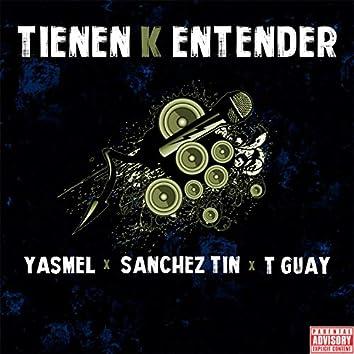 Tienen K entender (feat. Sanchez Tin & Guay Mc)