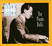 Gershwin Plays Gershwin: The Piano Rolls, Vol. 1 by George Gershwin