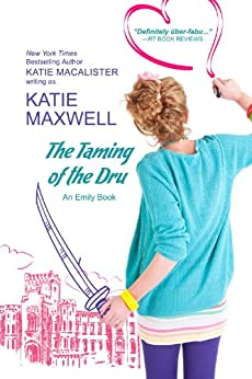 The Taming of the Dru (Emily Books Book 4) by [Katie Maxwell]