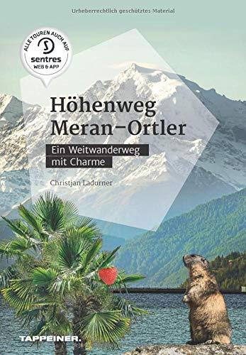 Höhenweg Meran - Ortler: Ein Weitwanderweg mit Charme
