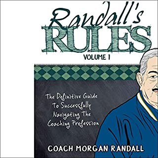 Randall's Rules Volume 1: The Definitive Guide for Successfully Navigating the Coaching Profession cover art