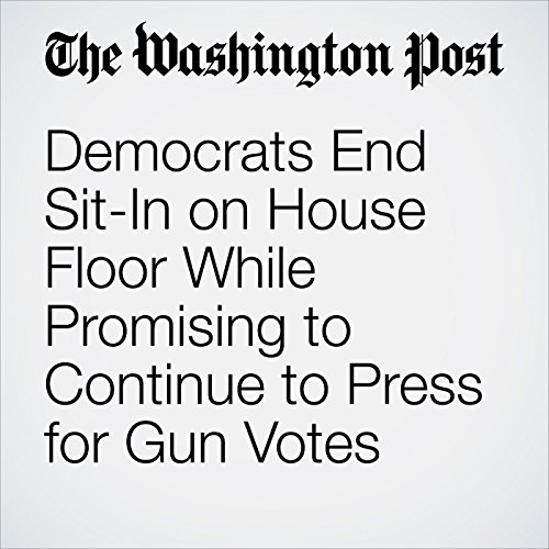 Democrats End Sit-In on House Floor While Promising to Continue to Press for Gun Votes cover art