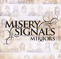 Mirrors by Misery Signals (2006-08-20)