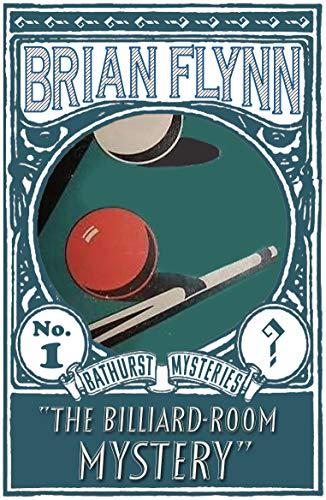 The Billiard-Room Mystery: An Anthony Bathurst Mystery (The Anthony Bathurst Mysteries Book 1) (English Edition)