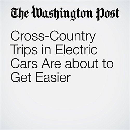 Cross-Country Trips in Electric Cars Are about to Get Easier cover art