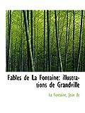 Fables de La Fontaine - Illustrations de Grandville - BiblioBazaar - 18/07/2009