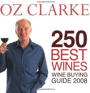 Oz Clarke 250 Best Wines 2008 2008: Wine Buying Guide 2008