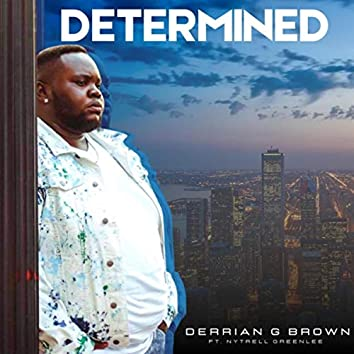 Determined (feat. Nytrell Greenlee)