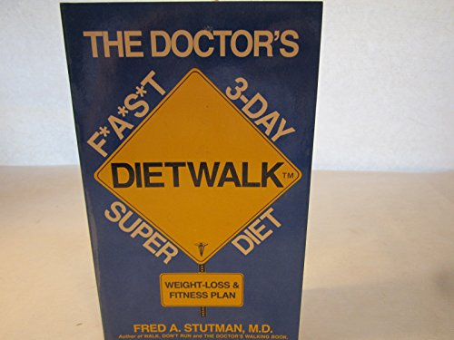 Dietwalk: The Doctor's F*A*S*t 3-Day Superdiet