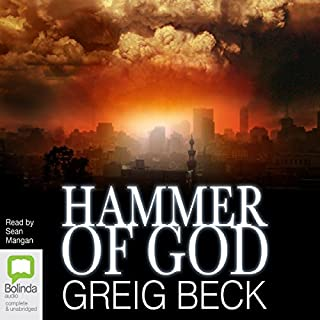 Hammer of God                   By:                                                                                                                                 Greig Beck                               Narrated by:                                                                                                                                 Sean Mangan                      Length: 4 hrs and 33 mins     31 ratings     Overall 4.5
