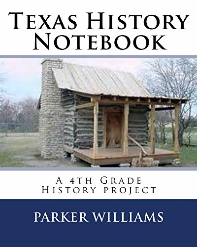 Texas History Notebook: An integrated, multimedia, social studies project for 4th grade students (English Edition)