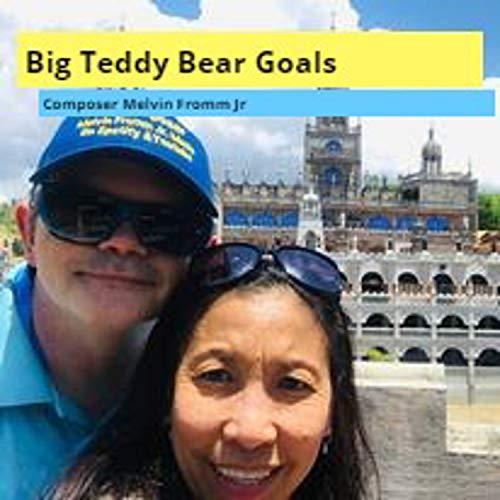 Big Teddy Bear Goals