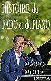 Histoire du fado et du Piano: Historia do fado ao piano (French Edition)
