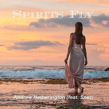 Spirits Fly (feat. Snez)