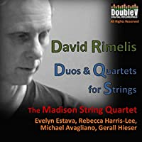 David Rimelis: Duos & Quartets for Strings