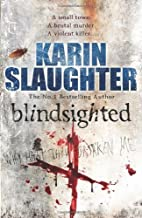 Blindsighted: (Grant County series 1) by Slaughter, Karin (2011) Paperback