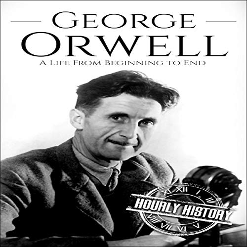 George Orwell: A Life from Beginning to End cover art
