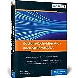 Custom-Code-Migration nach SAP S/4HANA: Kundeneigene ABAP-Programme analysieren und anpassen
