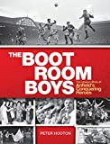 The Boot Room Boys: The Unseen Story of Anfield