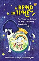 A Bend in Time: Writings by Children on the COVID-19 Pandemic