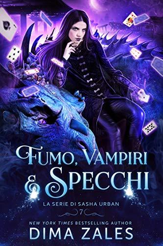 Fumo, Vampiri e Specchi (La serie di Sasha Urban Vol. 7)