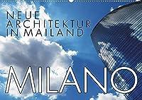 Neue Architektur in Mailand (Wandkalender 2022 DIN A2 quer): Architektonische Highlights: Porta Nuova und CityLife (Monatskalender, 14 Seiten )
