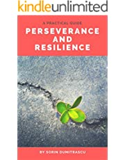 Perseverance and Resilience: A Practical Guide (Management Book 2)