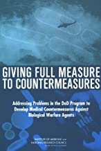 Giving Full Measure to Countermeasures: Addressing Problems in the DoD Program to Develop Medical Countermeasures Against Biological Warfare Agents