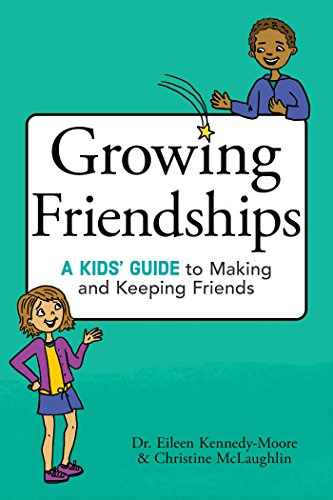 Compare Textbook Prices for Growing Friendships: A Kids' Guide to Making and Keeping Friends  ISBN 9781582705880 by Kennedy-Moore, Dr. Eileen,McLaughlin, Christine