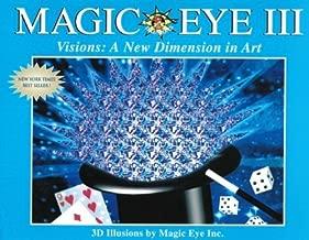 Magic Eye III, Vol. 3 Visions A New Dimension in Art 3D Illustrations (Volume 3)
