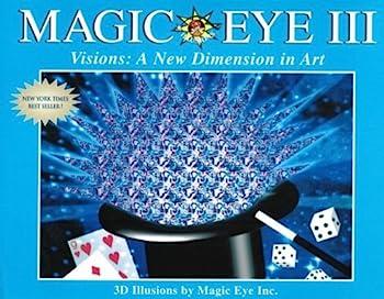 Magic Eye III Vol 3 Visions A New Dimension in Art 3D Illustrations  Volume 3