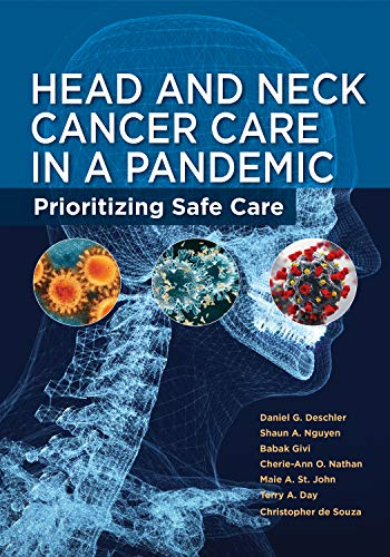 Head and Neck Cancer Care in a Pandemic: Prioritizing Safe Care