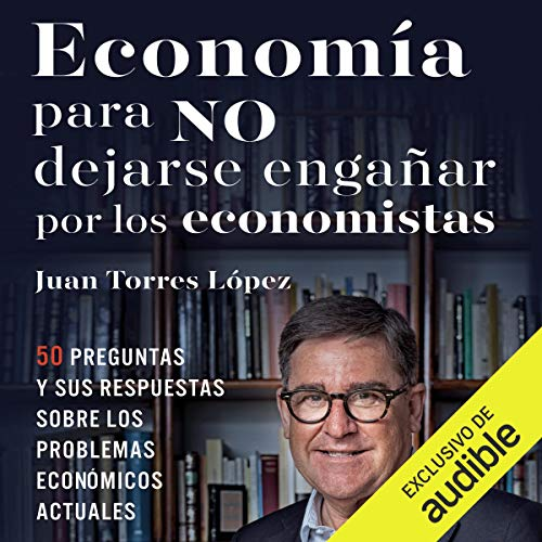 Economía para no dejarse engañar por los economistas audiobook cover art