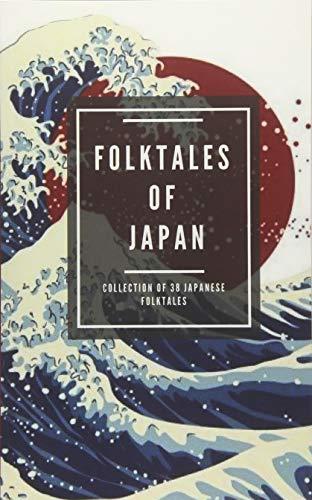 Folktales of Japan: Collection of 38 Japanese folktales