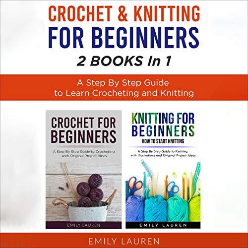 Crochet & Knitting for Beginners: 2 Books in 1 cover art